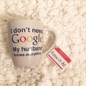 Other - I don't need to google-coffee mug NWT